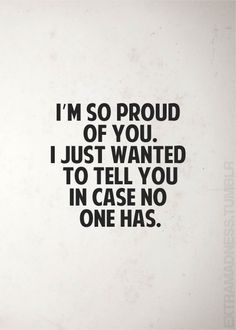 Proud Quotes im so proud of you proud of you quotes amazing Proud Quotes. Proud Quotes motivational quotes dont stop until youre proud art print i am proud of you quotes proud of yourself quotes and sayings cou. Amazing Inspirational Quotes, Great Quotes, Quotes To Live By, Your So Beautiful Quotes, Change Quotes, You Are Awesome Quotes, My Girl Quotes, Motivational Quotes For Kids, You Are Amazing