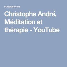 Christophe André, Méditation et thérapie - YouTube Christophe André, Dalai Lama, Coaching, Meditation, Youtube, Spiritual, Dating, Trier, Psychology