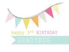 Happy 3rd Birthday GradyBug giveaway! http://www.gradybugdesigns.com/2012/01/27/happy-3rd-birthday-gradybug-designs/