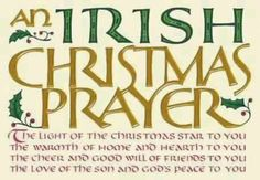 An Irish Christmas Prayer Christmas Sayings, Christmas Time, Merry Christmas, Irish Christmas Traditions, Irish Blessing, Wonderful Time, Blessings, Bath And Body, Ireland