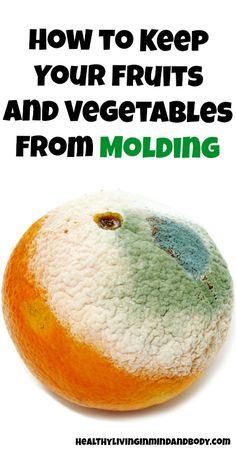 How to Keep Your Fruits and Vegetables From Getting Moldy