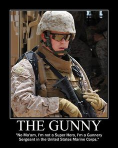 """Here is a tribute to all of you """"Gunny"""" type Marines out there, thank you for your leadership and your service. And you are heroes! Marine Quotes, Usmc Quotes, Veterans Quotes, Marine Corps Humor, Us Marine Corps, Once A Marine, Marine Mom, Military Jokes, Military Men"""