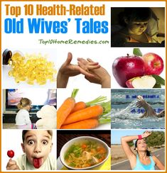 Top 10 Health-Related Old Wives' Tales