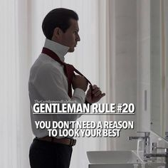 We concur - a Gentleman Rogue always looks his best, no matter the day or occasion. After all, one had best be prepared for either Gentleman or Rogue affairs that may arise unexpectedly. Gentleman Stil, Gentleman Rules, True Gentleman, Positive Quotes, Motivational Quotes, Inspirational Quotes, Lyric Quotes, Movie Quotes, Gentlemens Guide