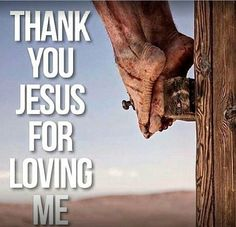 Thank You Jesus for loving me unconditionally...