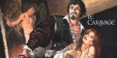 Lire BD: Le Caravage – Tome 1 La palette et l'épée. Auteur Milo Manara  http://infos-75.com