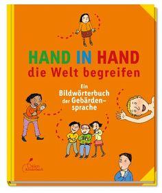 Hand in Hand die Welt begreifen: Ein Bildwörterbuch der Gebärdensprache von Susann Hesselbarth http://www.amazon.de/dp/3954700263/ref=cm_sw_r_pi_dp_T2rcvb11A3X16