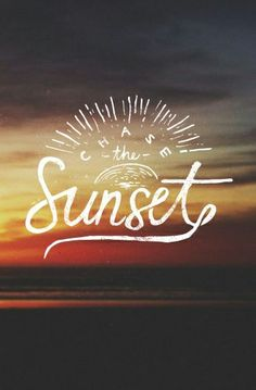 Recommendation: Chase sunsets!