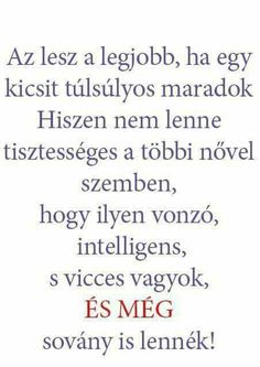 Idézetek I Gen, Cheer You Up, Sarcasm, Funny Jokes, Haha, Poems, Wisdom, Thoughts, Motivation