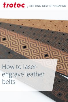 step by step instructions Leather Belts, Cowhide Leather, Trotec Laser, Leather Engraving, Laser Machine, Filigree Design, Working Area, Step By Step Instructions, Belt Buckles