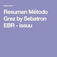 Resumen Método Grez by Sebatron EBR - issuu Facebook, Health Foods, Diets, Healthy Nutrition, Summary, Kitchens