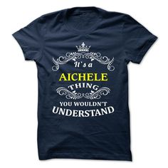 (Tshirt Cool Order) AICHELE  Teeshirt Online   Tshirt For Guys Lady Hodie  SHARE and Tag Your Friend