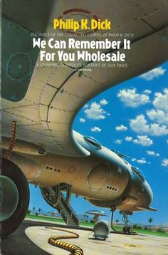 We Can Remember It For You Wholesale, a collection of stories by Philip K. Dick was published in 1976.