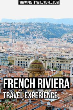 You want to visit France's French Riviera? Travel and see the beautiful Mediterranean sea? Read my travel experience or pin this for later read! via @prettywildworld