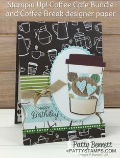 Coffee Cafe bundle card featuring Stampin Up! Happy Birthday greeting from Beautiful Bouquet stamp set. By Patty Bennett. Coffee Cup Crafts, Coffee Gifts, Chocolate Card, Birthday Coffee, Coffee Theme, Coffee Cards, Happy Birthday Greetings, Handmade Birthday Cards, Scrapbook Paper Crafts