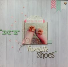 My favorite shoes♥ #scrapbooking