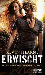 29.10.2016   Kevin Hearne   Die Chronik des Eisernen Druiden 5   Erwischt   Hobbit-Presse Klett-Cotta