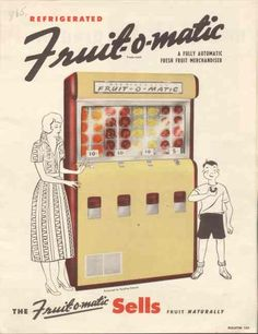 Fruit-O-Matic Vending Machine. This machine always had the best chilled fresh fruit.