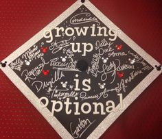 Graduation cap with signatures from the characters I met at Disney World! Now one of my most prized possessions :)