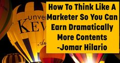 How To Think Like A Marketer So You Can Earn Dramatically More Contents
