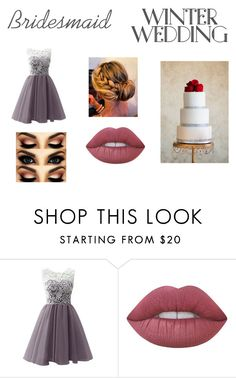 """""""Winter Wedding - Bridesmaid"""" by delaney51504 ❤ liked on Polyvore featuring Lime Crime"""