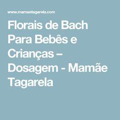 Florais de Bach Para Bebês e Crianças – Dosagem - Mamãe Tagarela