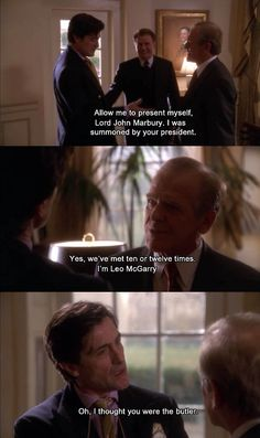 The West Wing-Gerald, my good man!