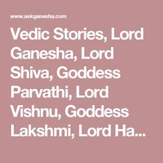 Vedic Stories, Lord Ganesha, Lord Shiva, Goddess Parvathi, Lord Vishnu, Goddess Lakshmi, Lord Hanuman, Maa Durga, Free Services, Horoscope