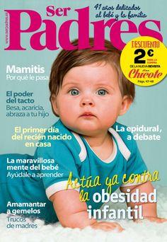 Revista #SERPADRES 499. ¡Actúa contra la obesidad infantil! #Mamitis, porqué les pasa. #Amamantar a gemelos. La maravillosa mente del #bebé.