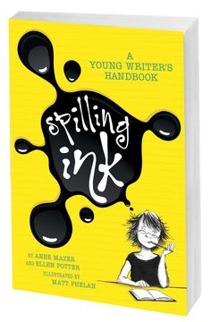 """""""Spilling Ink: A Young Writer's Handbook"""" by Anne Mazer, Ellen Potter and Matt Phelan. This book includes prompts and ideas for daily writing from popular YA authors. (Best for ages 12+)"""