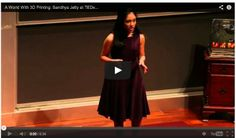 A World With 3D Printing: Sandhya Jetty at TEDxPenn 2013 - 3D Printing Industry