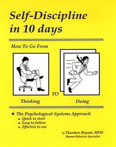 Self-Discipline in 10 Days: How to Go from Thinking to Doing