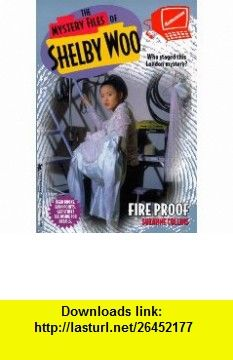 Fire Proof (Mystery Files of Shelby, Woo No.11) (9780671026950) Suzanne Collins , ISBN-10: 067102695X  , ISBN-13: 978-0671026950 ,  , tutorials , pdf , ebook , torrent , downloads , rapidshare , filesonic , hotfile , megaupload , fileserve