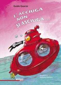 """""""L'acciuga non si asciuga..."""" Filastrocche bestiali di #Guido Quarzo con le illustrazioni di #StefaniaVincenzi"""