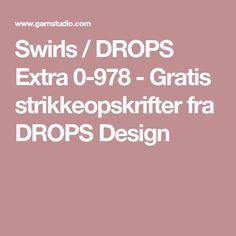 Swirls / DROPS Extra 0-978 - Gratis strikkeopskrifter fra DROPS Design