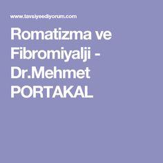 Romatizma ve Fibromiyalji - Dr.Mehmet PORTAKAL
