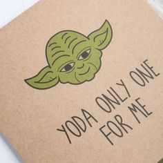 'Yoda Only One For Me' Star Wars Greetings Card Our witty play on words and…