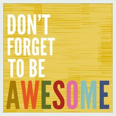 Don't Forget To Be Awesome Framed Textual Art