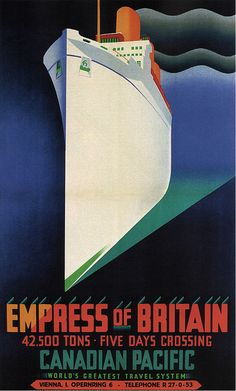 Empress of Britain | Canadian Pacific. Vintage 1930 poster by Clement Dane http://www.flickr.com/photos/27862259@N02/6946938431/in/set-72157629325707320/