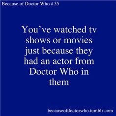 Absolutely correct. And not just Doctor Who, let's not forget about the awesomeness that is Sherlock