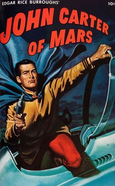 Cover for Four Color (Dell, 1942 series) - Edgar Rice Burroughs' John Carter of Mars Pulp Fiction Book, Science Fiction Books, Book Cover Art, Comic Book Covers, Sci Fi Books, Comic Books, Sci Fi Comics, Fantasy Comics, Fantasy Books