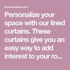 Personalize your space with our lined curtains. These curtains give you an easy way to add interest to your room. Choose from a variety of colours to expre Curtains Living, Lined Curtains, Your Space, Tape, Colours, Room, Bedroom, Rooms, Band