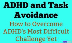 People with ADHD are good at avoiding tasks. But, task avoidance is horrible for you. So, this article shows you how to conquer task avoidance and ADHD.