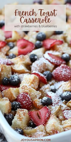 French Toast Casserole - with strawberries and blueberries (Overnight)