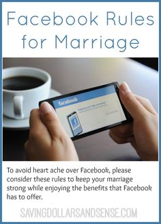 Facebook Rules for Marriage. To avoid heartache over Facebook please consider these rules to keep your marriage strong while enjoying the benefits that Facebook has to offer such as keeping up with family or reconnecting with old friends.