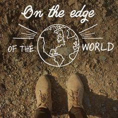 Don't be afraind to stand on the edge of the world. Beautiful things happen here. Broadway Theatre, Musical Theatre, Come From Away, Next To Normal, Tuck Everlasting, Prize Giveaway, Free Tickets, Defying Gravity, Hamilton Musical