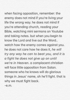 When facing opposition as Christians, remember it's a fight & we gotta fight back. Bible Verses Quotes, Jesus Quotes, Faith Quotes, Scriptures, Christian Life, Christian Quotes, Quotes About God, Quotes To Live By, Cool Words