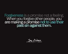 Forgiveness is giving up the right to hurt you for hurting me.  Heard that one in church.