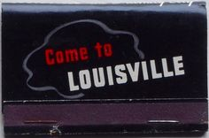 Come to Louisville #frontstriker #billboard #matchbook - To order your business' own branded #matchbooks or #matchboxes GoTo www.GetMatches.com or CALL 800.605.7331 to place your order today!