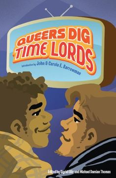 Queers Dig Time Lords: A Celebration of Doctor Who by the LGBTQ Fans Who Love It @ niftywarehouse.com #NiftyWarehouse #DoctorWho #DrWho #Whovians #SciFi #ScienceFiction #BBC #Show #TV